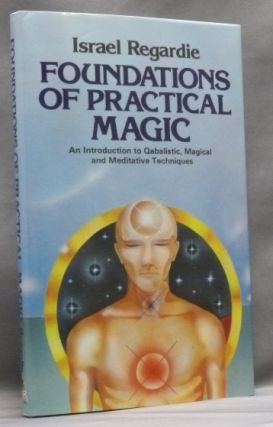 Foundations of Practical Magic. An Introduction to Qabalistic, Magical and Meditative Techniques. Israel REGARDIE, Inscribed, Thomas Head Association copy.