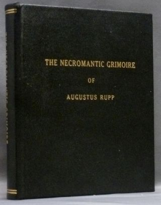 The Necromantic Grimoire of Augustus Rupp. The Complete Text of the Transliteration and Translation. Carter STOCKDALE, Translation, Anthony Raven, Editing.