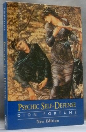Psychic Self-Defense [ Psychic Self-Defence ]. Dion FORTUNE.