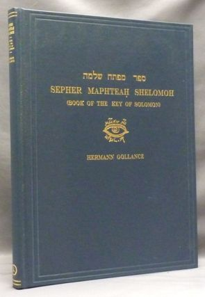 Sepher Maphteah Shelomoh (Book of the Key of Solomon). An Exact Facsimile of an Original Book of Magic in Hebrew. Hermann GOLLANCZ, , etc., Stephen Skinner.