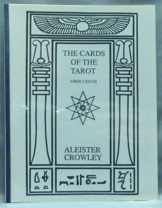 The Cards of the Tarot. Liber LXXVIII. Aleister CROWLEY
