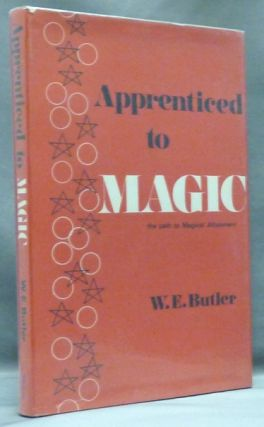 Apprenticed to Magic. The Path to Magical Attainment. W. E. BUTLER