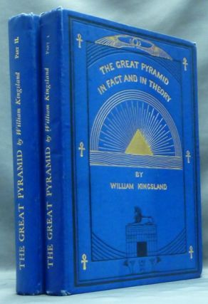 The Great Pyramid in Fact and in Theory. Part I. Descriptive, Part II. Theory ( 2 Volumes ). Pyramidology, William KINGSLAND.