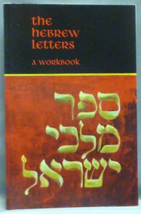 The Hebrew Letters. A Workbook [ The Hebrew Letter Workbook ] The Book of the Kings of Israel. Builders of the Adytum, B O. T. A.