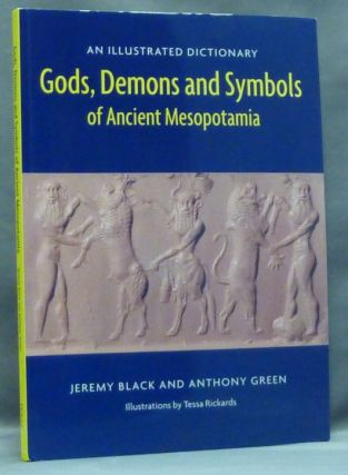 Gods, Demons and Symbols of Ancient Mesopotamia: An Illustrated Dictionary. Mesopotamian Deities, Jeremy BLACK, Anthony Green.