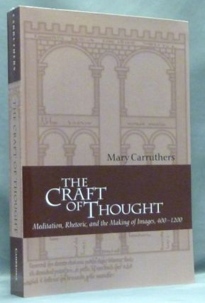 The Craft of Thought: Meditation, Rhetoric, and the Making of Images, 400-1200; (Cambridge Studies in Medieval Literature). Mediaeval Monasticism, Mary CARRUTHERS.