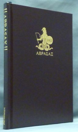 The Book of Abrasax. A Grimoire of the Hidden Gods. Michael CECCHETELLI, Derik Richards.