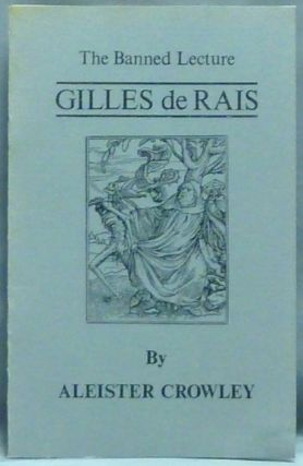 The Banned Lecture: Gilles de Rais. Aleister CROWLEY