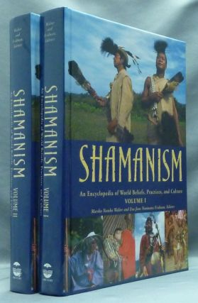 Shamanism: An Encyclopedia of World Beliefs, Practices, and Culture (2 Volume Set). Shamanism, by, Mariko Namba WALTER, Eva Jane Neumann Fridman.