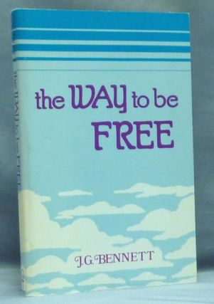 The Way to be Free. Fourth Way, J. G. BENNETT