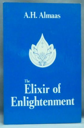 The Elixir of Enlightenment [ The Diamond Approach to Inner Realization ]. Edited and, Alia Johnson