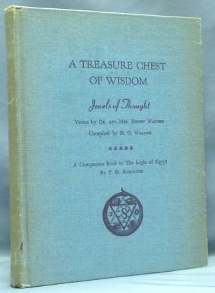 "A Treasure Chest of Wisdom, Jewels of Thought; ( A companion book to ""The Light of Egypt"" ). Thomas H.: ""Zanoni"" - related work BURGOYNE, Dr. Henry O., Mrs. Wagner."