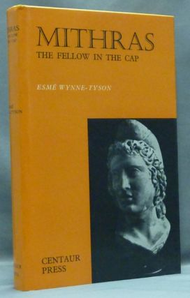 Mithras, The Fellow in the Cap. Esmé WYNNE-TYSON.