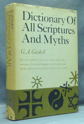 Dictionary of all Scriptures and Myths. G. A. GASKELL.