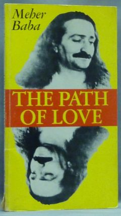 The Path of Love. Meher BABA