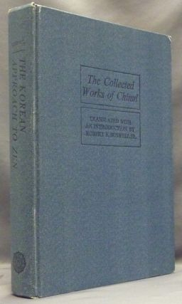 The Collected Works of Chinul. Robert E. Chinul BUSWELL, Translated and