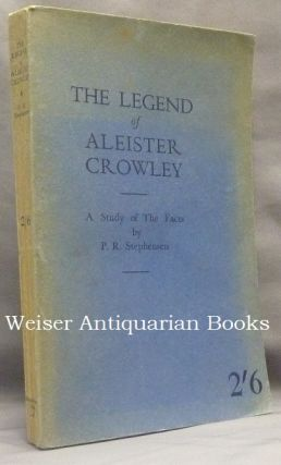The Legend of Aleister Crowley. A Study of the Facts.