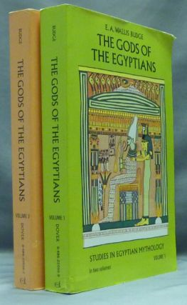The Gods of the Egyptians, or Studies In Egyptian Mythology ( Two volumes ). E. A. Wallis BUDGE.