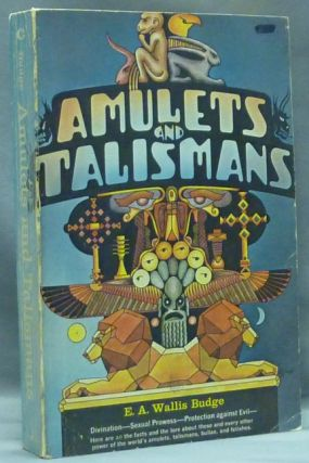 Amulets and Talismans. Sir E. A. Wallis BUDGE.