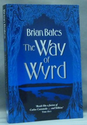 The Way of Wyrd. Tales of an Anglo-Saxon Sorcerer. Brian BATES, Signed.