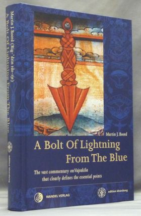 A Bolt of Lightening From the Blue. The Vast Commentary on Vajrakila that Clearly Defines the Essential Points. Martin J. - Annotated BOORD, Rig-dzin rdo-rje.
