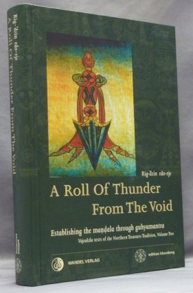 A Roll of Thunder from the Void, Establishing the Mandala Through Guhyamantra; Vajrakila Texts of the Northern Treasures Tradition. Volume II. Martin J. - Annotated BOORD, Rig-dzin rdo-rje.