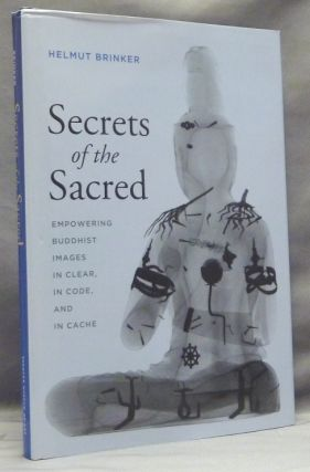 Secrets of the Sacred: Empowering Buddhist Images in Clear, in Code, and in Cache; Franklin D. Murphy Lecture Series. Helmut BRINKER.