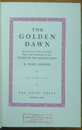 The Golden Dawn, An Account of the Teachings, Rites, and Ceremonies of the Hermetic Order of the Golden Dawn. Volume 4 (only).