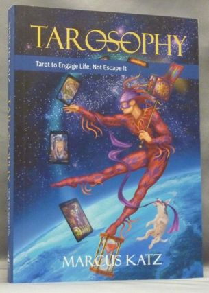 Tarosophy. Tarot to Engage Life, Not Escape It. Marcus KATZ, Paul Hardacre