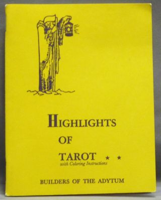 The Highlights of Tarot; [with Coloring Instructions]. Paul Foster CASE, B. O. T. A. BOTA.
