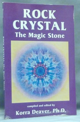 Rock Crystal. The Magic Stone. Korra DEAVER