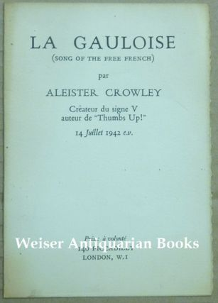 La Gauloise. ( Song of the Free French ). Aleister CROWLEY.