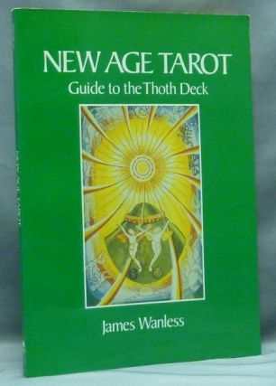 New Age Tarot. Guide to the Thoth Deck. James WANLESS, Ph D