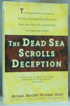 The Dead Sea Scrolls Deception. Michael BAIGENT, , Richard Leigh.