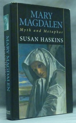 Mary Magdalen: Myth and Metaphor. Susan HASKINS