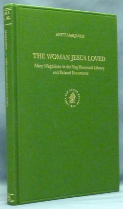 The Woman Jesus Loved. Mary Magdalene in the Nag Hammadi Library and Related Documents ( Nag...