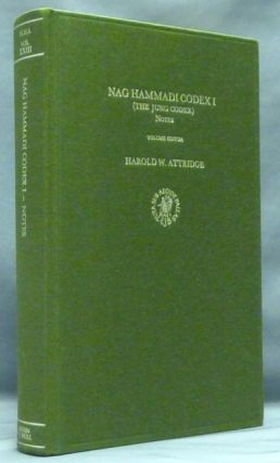 Nag Hammadi Codex I. ( The Jung Codex ): Notes. The Coptic Gnostic Library, edited with English translation, introduction and notes.... [ Volume XXIII of the Nag Hammadi Studies series ]. Harold W. ATTRIDGE, Volume, James M. Robinson Martin Krause, Series Frederik Wisse.