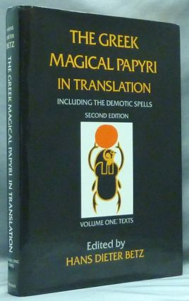 The Greek Magical Papyri in Translation. Including the Demotic Spells. Volume 1: Texts. Hans Dieter BETZ, Introduction to Demotic Magical, Janet H. Johnson, Edited.