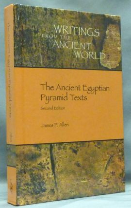 The Ancient Egyptian Pyramid Texts. Second Edition [ Writings from the Ancient World ]. James P. ALLEN.