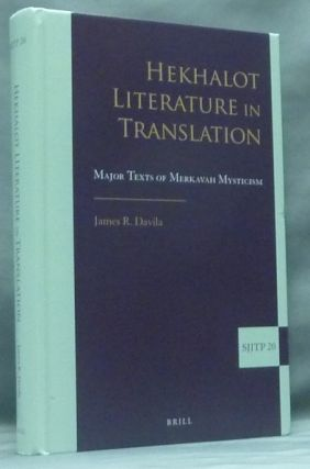 Hekhalot Literature in Translation: Major Texts of Merkavah Mysticism; (Supplement to the Journal of Jewish Thought and Philosophy, Volume 20). James R. DAVILA, Series, - Elliot R. Wolfson.