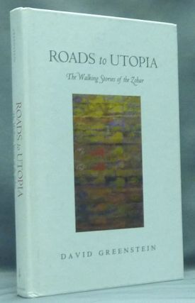 Roads to Utopia: The Walking Stories of the Zohar. David GREENSTEIN