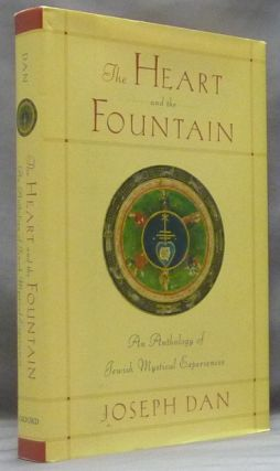 The Heart and the Fountain. An Anthology of Jewish Mystical Experiences. Joseph - DAN.