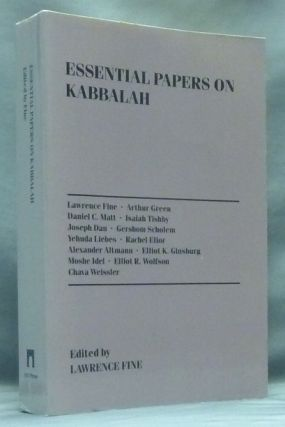 Essential Papers on the Kabbalah; (Essential Papers on Jewish Studies). Lawrence - FINE, including Arthur Green Various authors, Isaiah Tishby etc, Elliot R. Wolfson, Moshe Idel, Gershom Scholem, Joseph Dan, Daniel C. Matt.