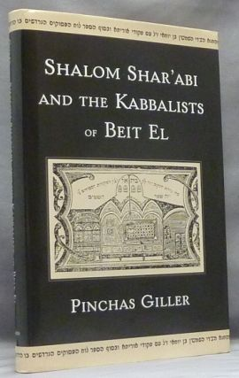 Shalom Shar'abi and the Kabbalists of Beit El. Pinchas GILLER.