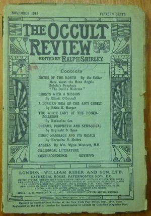 The Occult Review. Volume XXII - No. 5. November 1915. Ralph SHIRLEY, Material on Arthur Machen,...