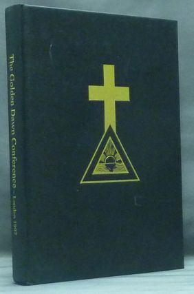 The Proceedings of the Golden Dawn Conference, London 1997. R A. Gilbert, Allan ARMSTRONG, Tabatha Cicero.
