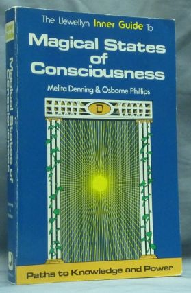 The Llewellyn Inner Guide to] Magical States of Consciousness; (Paths to Knowledge and Power...