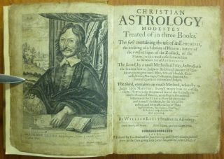 Christian Astrology. Modestly Treated of in three Books.; The first containing the use of an Ephemeris, the erecting of a Scheam of Heaven; nature of the twelve Signs of the Zodiack, of the Planets; with a most easie Introduction to the whole Art of Astrology. The second, by a most Methodicall way, Instructeth the Student how to Judge or Resolve all manner of Questions contingent unto Man, viz. of Health, Sicknesse, Riches, Marriage, Preferment, Journies, &c. Severall Questions inserted and Judged. The third, containes an exact Method, whereby to Judge upon Nativities; severall wayes how to rectifie them; How to judge the generall fate of the Native by the twelve Houses of Heaven, according to the naturall influence of the Stars; How his particular and Annual Accidents, by the Art of Direction, and its exact measure of Time, by Protections, Revolutions, Transits, A Nativity Judged by the Method preceding.
