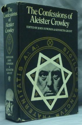 The Confessions of Aleister Crowley. An Autohagiography. Aleister CROWLEY, , John Symonds, Kenneth Grant.