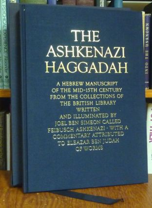 The Ashkenazi Haggadah. A Hebrew Manuscript of the mid - 15th century from the collections of the...